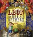 Cover art for LEON AND THE PLACE BETWEEN