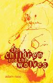Cover art for THE CHILDREN AND THE WOLVES