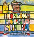 THE COSMOBIOGRAPHY OF SUN RA by Chris Raschka