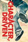 CHARACTER, DRIVEN by David Lubar