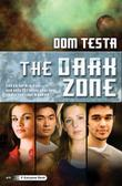THE DARK ZONE by Dom Testa