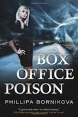 BOX OFFICE POISON by Phillipa Bornikova
