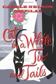 CAT IN A WHITE TIE AND TAILS by Carole Nelson Douglas
