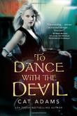 TO DANCE WITH THE DEVIL by Cat Adams