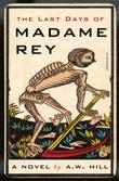 THE LAST DAYS OF MADAME REY