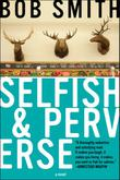 SELFISH & PERVERSE