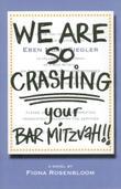 WE ARE SO CRASHING YOUR BAR MITZVAH!!