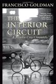 THE INTERIOR CIRCUIT by Francisco Goldman