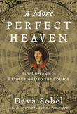 A MORE PERFECT HEAVEN by Dava Sobel