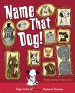 NAME THAT DOG! by Peggy Archer