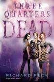 THREE QUARTERS DEAD by Richard Peck