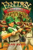 FANTASY BASEBALL by Alan Gratz