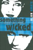 SOMETHING WICKED by Alan Gratz