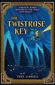 THE TWISTROSE KEY by Tone Almhjell
