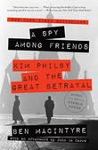 A SPY AMONG FRIENDS by Ben Macintyre