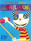 IT'S TIME FOR SCHOOL WITH TALLULAH