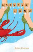 LOBSTER LAND by Susan Carlton