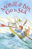 MOKIE & BIK GO TO SEA by Wendy Orr