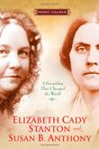 Cover art for ELIZABETH CADY STANTON AND SUSAN B. ANTHONY