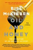 OIL AND HONEY by Bill McKibben