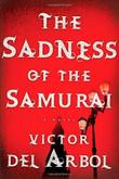 THE SADNESS OF THE SAMURAI by Victor del Árbol