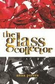 THE GLASS COLLECTOR by Anna Perera