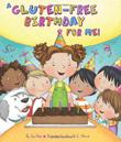 A GLUTEN-FREE BIRTHDAY FOR ME! by Sue Fliess