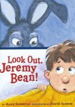 LOOK OUT, JEREMY BEAN!  by Alice Schertle