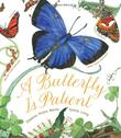 Cover art for A BUTTERFLY IS PATIENT
