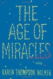 Cover art for THE AGE OF MIRACLES
