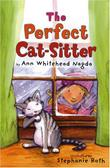 THE PERFECT CAT-SITTER by Ann Whitehead Nagda
