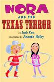 NORA AND THE TEXAS TERROR by Judy Cox