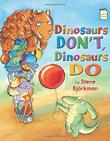 Cover art for DINOSAURS DON'T, DINOSAURS DO