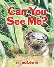 CAN YOU SEE ME? by Ted Lewin