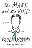 THE MARK AND THE VOID by Paul Murray