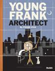 YOUNG FRANK, ARCHITECT by Frank Viva