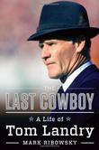 THE LAST COWBOY by Mark Ribowsky