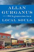 LOCAL SOULS by Allan Gurganus