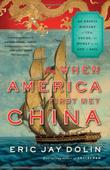 Cover art for WHEN AMERICA FIRST MET CHINA