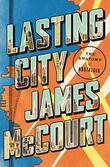 LASTING CITY by James McCourt