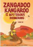 ZANGADOO KANGAROO AND THE MYSTERIOUS BOOMERANG by Karin Lee