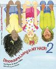 DINOSAURS LIVING IN MY HAIR! 2