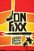JON FIXX by Jason Squire Fluck