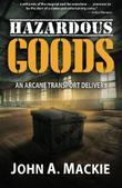 HAZARDOUS GOODS by John A. Mackie