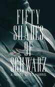 Fifty Shades of Schwarz