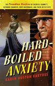 Hard-Boiled Anxiety by Karen Huston Karydes
