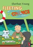 FLEETING CHANCE