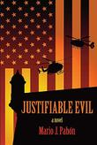 Justifiable Evil by Mario J. Pabon