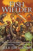 FISH WIELDER by J.R.R.R. (Jim) Hardison