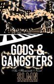 GODS & GANGSTERS